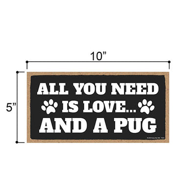 All You Need is Love and a Pug Wooden Home Decor for Dog Pet Lovers, Hanging Decorative Wall Sign, 5 Inches by 10 Inches