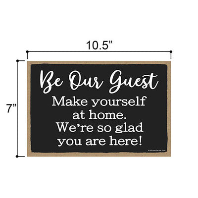 Be Our Guest Make Yourself at Home, Rules Sign for Rental Properties, Vacation Home, Visitors, Guest Welcome Signs, 7 Inches by 10.5 Inches