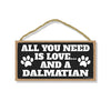 All You Need is Love and a Dalmatian Wooden Home Decor for Dog Pet Lovers, Hanging Decorative Wall Sign, 5 Inches by 10 Inches