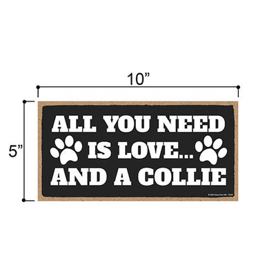 All You Need is Love and a Collie Wooden Home Decor for Dog Pet Lovers, Hanging Decorative Wall Sign, 5 Inches by 10 Inches