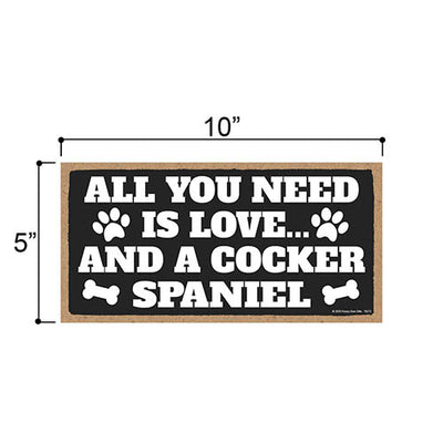 All You Need is Love and a Cocker Spaniel Wooden Home Decor for Dog Pet Lovers, Hanging Decorative Wall Sign, 5 Inches by 10 Inches