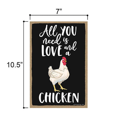 All You Need is Love and a Chicken Funny Home Decor for Pet Lovers, Farm Animals Hanging Decorative Wall Sign, 7 Inches by 10.5 Inches