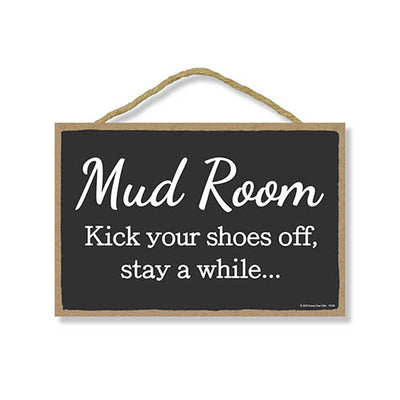 Mud Room Kick Your Shoes Off, Stay A While, Mudroom Wall Decor Signs, Decorative Hanging Wood Door Sign, 7 Inches by 10.5 Inches