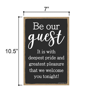 Be Our Guest, Welcome Sign for Rental Properties, Vacation Home Signs, Visitors Sign, 7 Inches by 10.5 Inches