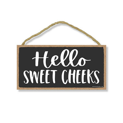 Hello Sweet Cheeks, Inappropriate Funny Bathroom Wall Decor Sign, Decorative Wood Hanging Wall Art, 5 Inches by 10 Inches
