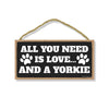 All You Need is Love and a Yorkie, Funny Wooden Home Decor for Dog Pet Lovers, Hanging Decorative Wall Sign, 5 Inches by 10 Inches