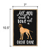 All You Need is Love and a Great Dane, Funny Wooden Home Decor for Dog Pet Lovers, Hanging Decorative Wall Sign, 7 Inches by 10.5 Inches