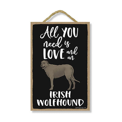 All You Need is Love and a Irish Wolfhound, Funny Wooden Home Decor for Dog Pet Lovers, Hanging Decorative Wall Sign, 7 Inches by 10.5 Inches
