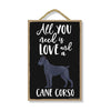 All You Need is Love and a Cane Corso, Funny Wooden Home Decor for Dog Pet Lovers, Hanging Decorative Wall Sign, 7 Inches by 10.5 Inches