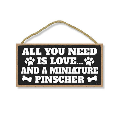 All You Need is Love and a Miniature Pinscher, Funny Wooden Home Decor for Dog Pet Lovers, Hanging Decorative Wall Sign, 5 Inches by 10 Inches