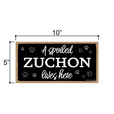 A Spoiled Zuchon Lives Here, Funny Wooden Home Decor for Dog Pet Lovers, Hanging Wall Decorative Sign, 5 Inches by 10 Inches