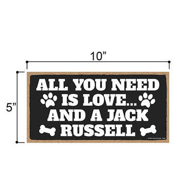 All You Need is Love and a Jack Russell, Funny Wooden Home Decor for Dog Pet Lovers, Hanging Decorative Wall Sign, 5 Inches by 10 Inches