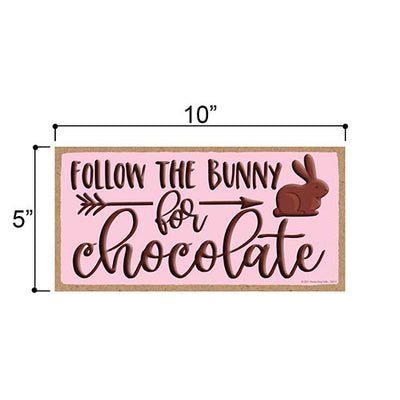 Follow The Bunny for Chocolate, Easter Door Sign, Spring Easter Decorative Wood Sign, Rabbit Themed Decor, 5 Inches by 10 Inches