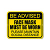 Be Advised FACE MASKS MUST BE WORN Please Maintain Social Distancing Safety 9 inch by 12 inch Metal Sign for Businesses