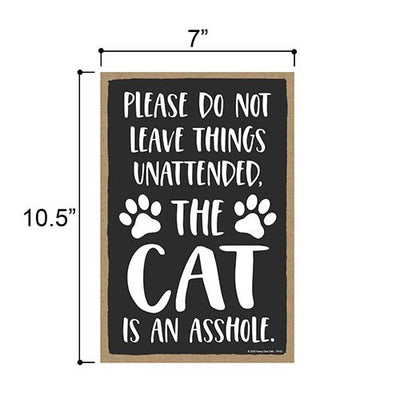 The Cat is an Asshole, Funny Cat Signs, Wooden Decorative Hanging Wall Sign, 7 Inches by 10.5 Inches
