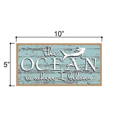 The Ocean is Where I Belong Sign