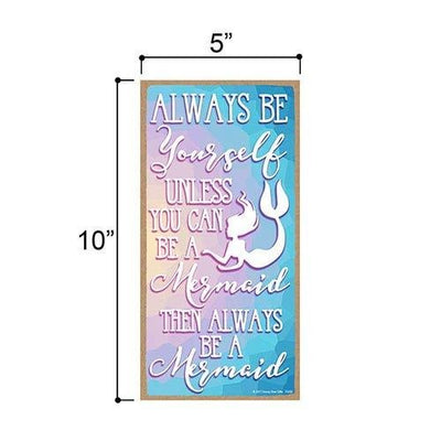 Always be Yourself Mermaid Sign