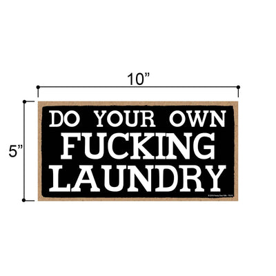 Do Your Own Fucking Laundry - Inappropriate Funny 5 x 10 inch Hanging, Wall Art, Decorative Wood Sign Laundry Home Decor