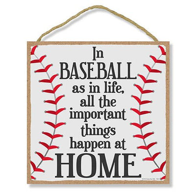 in Baseball as in Life Important Things Happen at Home 10 x 10 inch Hanging Wall Baseball Decor, Decorative Wood Sign, Baseball Gifts, Home Sign,