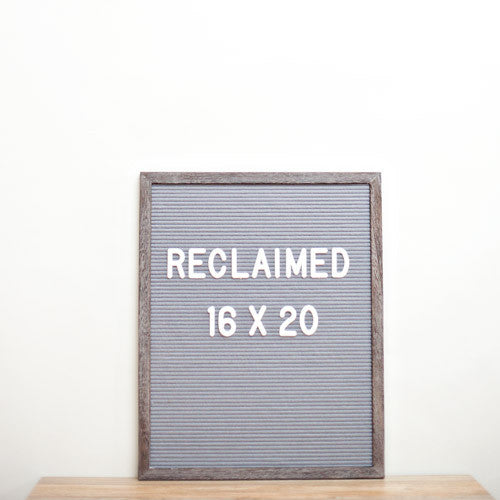 16 x 20 RECLAIMED WOOD FRAME, GREY FELT LETTERBOARD