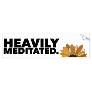 "Bumper Sticker, ""Heavily Meditated"" Sunflower Design - Blushing Willow Design Co."