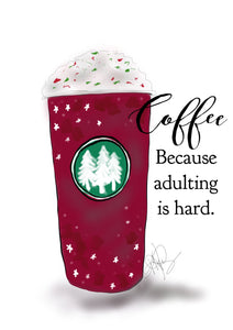 "Digital Printable Art, ""Coffee, Because Adulting is Hard"" Design - Blushing Willow Design Co."