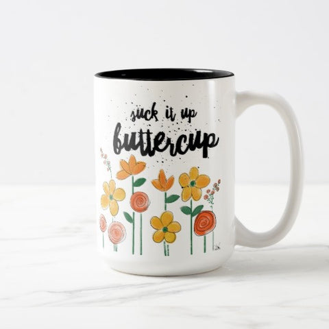 "Mug Ceramic, ""Suck it Up Buttercup"" Design - Blushing Willow Design Co."
