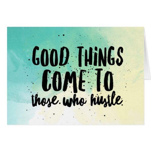 Notecards, Good Things Come to Those Who Hustle Design, Blank - Blushing Willow Design Co.