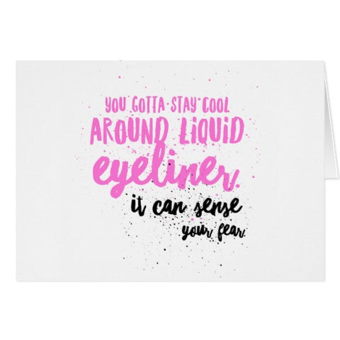 "Notecards, You Gotta Stay Cool Around Liquid Eyeliner..."" Design - Blushing Willow Design Co."