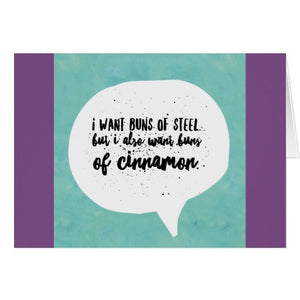 "Notecards, ""I Want Buns of Steel, but Also Buns of Cinnamon"" Design - Blushing Willow Design Co."