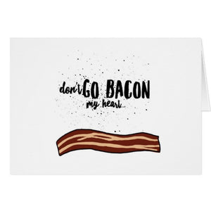 "Notecards, ""Don't Go Bacon My Heart..."" Design - Blushing Willow Design Co."