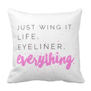 "Pillow, ""Just Wing It, Life, Eyeliner, Everything"" Design - Blushing Willow Design Co."