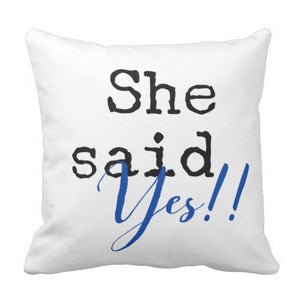 "Pillow, ""She Said Yes"" Design - Blushing Willow Design Co."