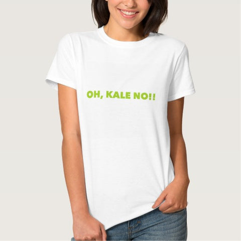 "T-Shirt, Women's, ""Oh, Kale No!"" Design - Blushing Willow Design Co."