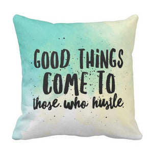 "Pillow, ""Good Things Come to Those That Hustle"" Design - Blushing Willow Design Co."