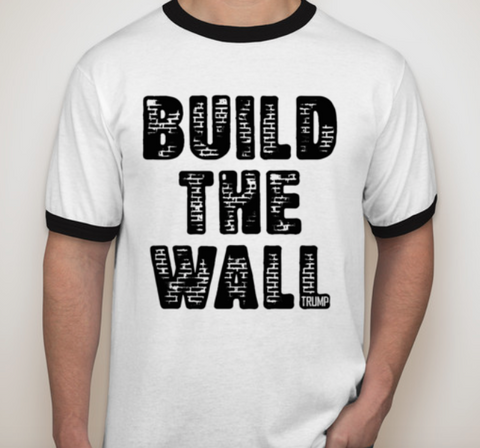 BUILD THE WALL RINGER Tshirt