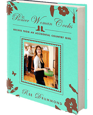 The Pioneer Woman Cooks - Recipes From An Accidental Country Girl