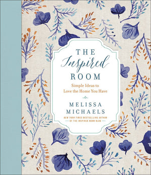 The Inspired Room - Simple Ideas To Love The Home You Have