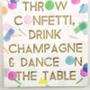 Cocktail Beverage Napkin - Throw Confetti Drink Champagne & Dance On The Table
