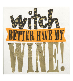 Cocktail Beverage Napkin - Witch Better Have My Wine