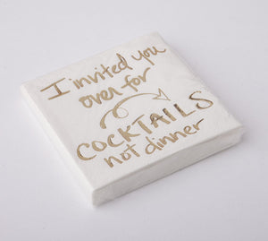 Cocktail Beverage Napkin - I Invited You For Cocktails Not Dinner
