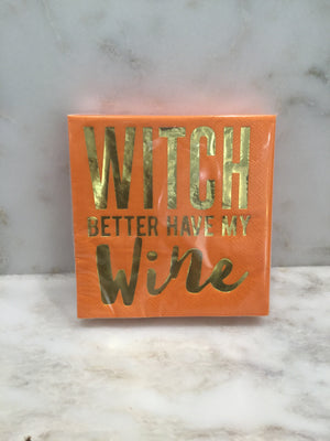 Cocktail Beverage Napkin Orange Witch Better Have My Wine