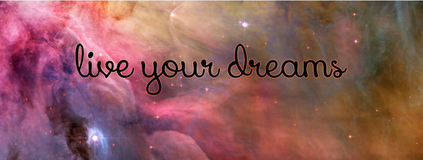 Live Your Dreams Nebula