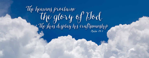 "Psalm 19:1 ""The Glory of God"""