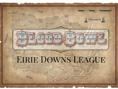 Blood Bowl: Eirie Downs League Season 1