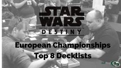 Star Wars Destiny European Championships Top 8 Decklists