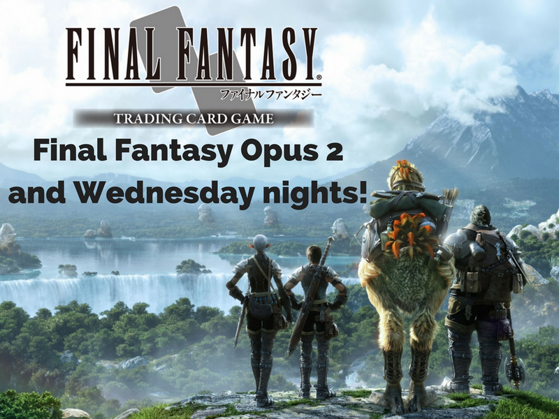 Final Fantasy Opus 2 and Wednesday nights!