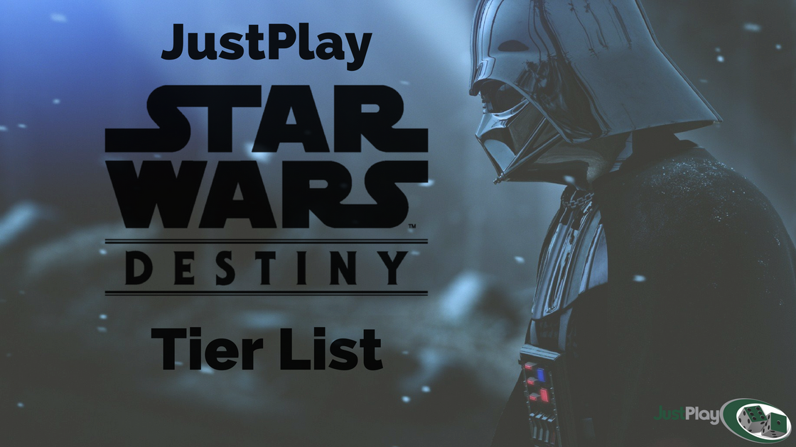 Star Wars Destiny Tier List | JustPlayGames
