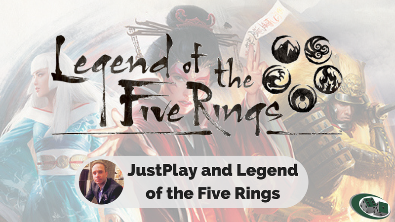 JustPlay and Legend of the Five Rings.