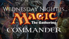 Commander Night is Wednesday Night at JustPlay!